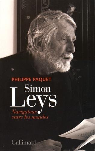 Simon Leys: Navigateur entre les mondes