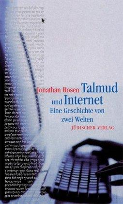 Talmud und Internet. Eine Geschichte von zwei Welten.