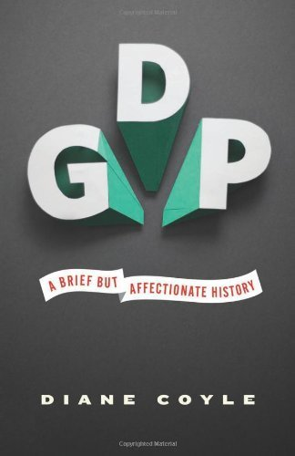 GDP: A Brief but Affectionate History by Coyle, Diane (2014) Hardcover