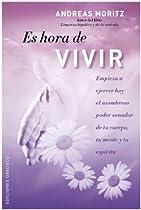 Es hora de vivir (Coleccion Espiritualidad, Metafisica y Vida Interior) (Spanish Edition)