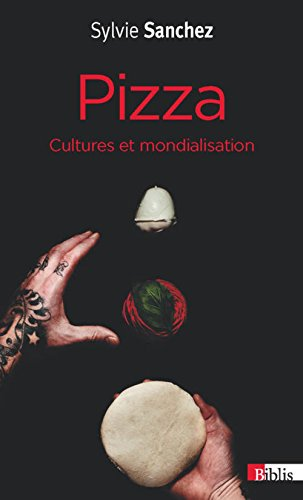 Pizza, cultures et mondialisation