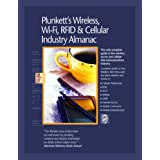 Plunkett's Wireless, Wi-Fi, RFID and Cellular Industry Almanac 2009: Wireless, Wi-Fi, RFID &Cellular; Industry Market Research, Statistics, Trends &Leading; ... Wi-Fi, Rfid &Cellular; Industry Almanac)