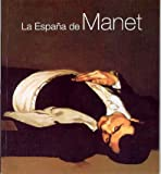 img - for La Espa a de Manet book / textbook / text book