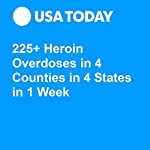 225+ Heroin Overdoses in 4 Counties in 4 States in 1 Week | Terry DeMio