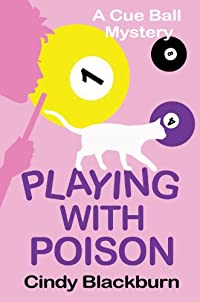 Playing With Poison: A Humorous And Romantic Cozy by Cindy Blackburn ebook deal