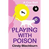 Playing with Poison: A Humorous and Romantic Cozy (Cue Ball Mysteries Book 1) ~ Cindy Blackburn