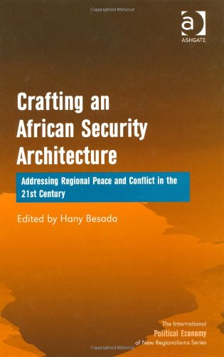 Crafting an African Security Architecture (The International Political Economy of New Regionalisms Series)
