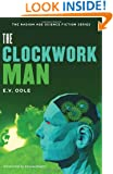 The Clockwork Man (The Radium Age Science Fiction Series)