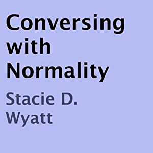 Conversing with Normality   [Stacie D. Wyatt]