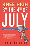 Knee High by the Fourth of July (Murder-By-Month Mysteries, No. 3): A Murder-by-month Mystery (The Murder-By-Month Mysteries)