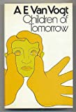 Children of Tomorrow (0283978198) by Vogt, A.E.Van