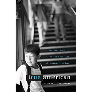 True American : language, identity, and the education of immigrant children