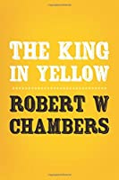 The King in Yellow: Original and Unabridged