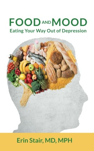 Food and Mood: Eating Your Way Out of Depression (Depression Food compare prices)