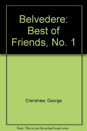 Belvedere: Best of Friends, No. 1, Crenshaw, George