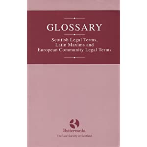 Glossary: Scottish Legal Terms, Latin Maxims and European ...