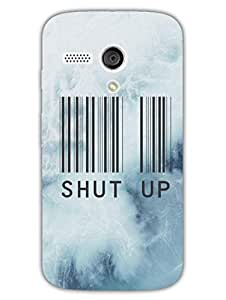 Shut Up - I Mean It - Typography - Hard Back Case Cover for Moto G - Superior Matte Finish - HD Printed Cases and Covers