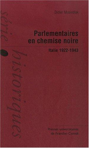parlementaires en chemise noire ; Italie, 1922-1943 PDF