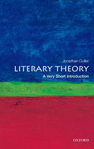 Jonathan Culler - Literary Theory: A Very Short Introduction