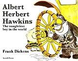 Albert Herbert Hawkins: The Naughtiest Boy in the World