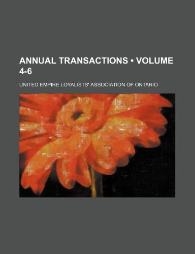 Annual Transactions (Volume 4-6)