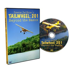 Damian DelGaizo's Tailwheel: 201, Beyond the Basics