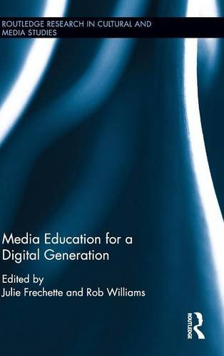 Media Education for a Digital Generation (Routledge Research in Cultural and Media Studies)