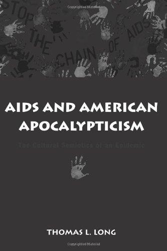 SIDA y Apocalypticism americano: La semiótica Cultural de una epidemia (Suny serie en la sociología de la cultura)