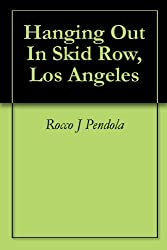 Hanging Out In Skid Row, Los Angeles