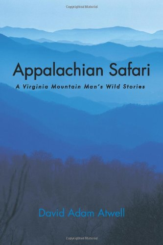 Appalachian Safari: Virginia Mountain Man wilde Stories