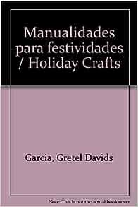 Manualidades para festividades escolares (Spanish Edition): Gretel