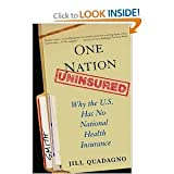 img - for One Nation Uninsured byQuadagno book / textbook / text book