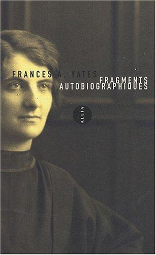 Fragments autobiographiques - Frances Yates