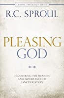 Pleasing God: Discovering the Meaning and Importance of Sanctification (Classic Theology) (English Edition)