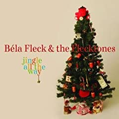 Bela Fleck &amp; The Flecktones - Jingle All The Way