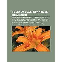 Telenovelas Infantiles de Mexico: Amy, La Ni a de La Mochila Azul, Carrusel, Agujetas de Color de Rosa, Carita...