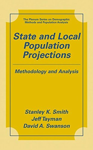 State and Local Population Projections: Methodology and Analysis (The Springer Series on Demographic Methods and Populat