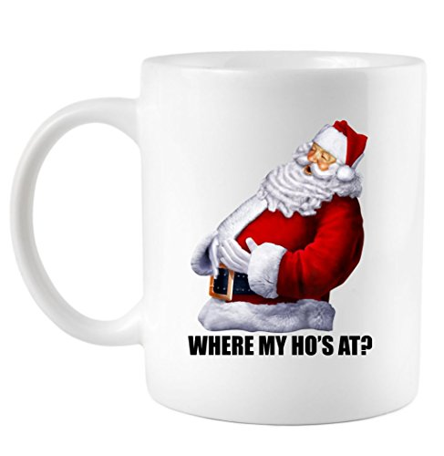 Coffee Mug: Where My Ho's At? Santa Quote CFMTP39248579428