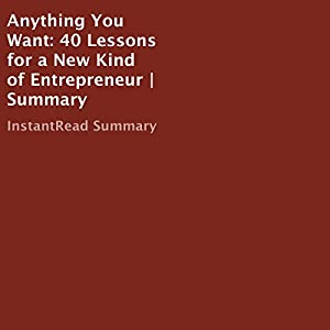 Anything You Want: 40 Lessons for a New Kind of Entrepreneur | Summary Audiobook