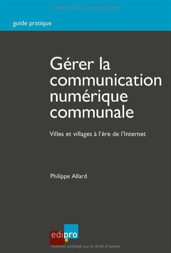 Gérer la communication numérique communale. Villes et village à l'ère de l'Internet