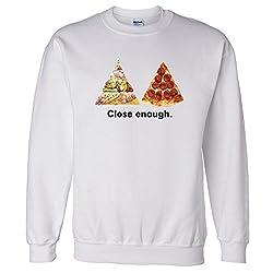 Close Enough Food Pyramid vs Pizza Lover Sweatshirt Sweater