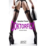 """Doktorfick: Erotischer Romanvon """"Natalie Frank"""""""