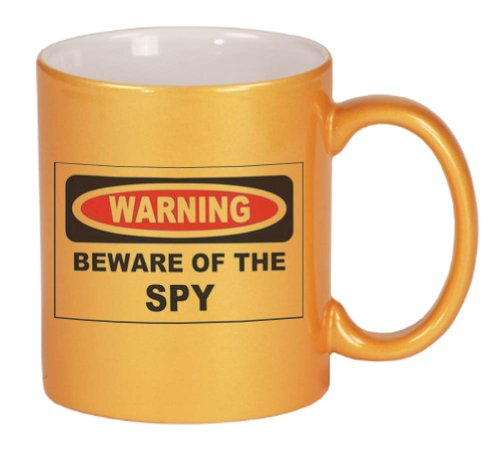BEWARE OF THE SPY Coffee Mug Metallic Gold 11 oz