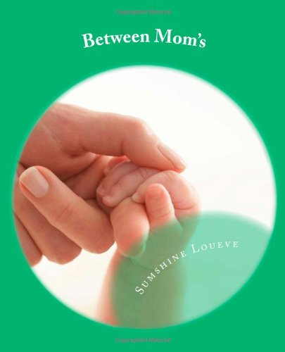 Between Moms: Ideas, Quotes And Poems To Inspire. front-182904