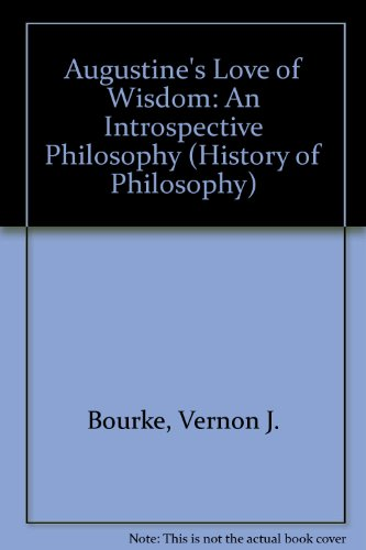 Augustine's Love of Wisdom (Purdue University Series in the History of Philosophy) Picture