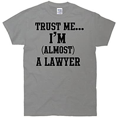 Trust Me I'm Almost A Lawyer T-Shirt