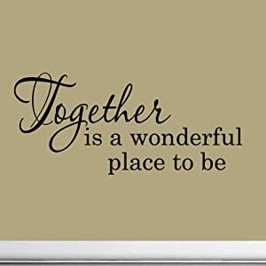 Together Is A Wonderful Place To Be Wall Sayings Home Decor Decal Sticker Quotes