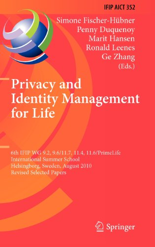 Privacy and Identity Management for Life: 6th IFIP WG 9.2, 9.6/11.7, 11.4, 11.6/PrimeLife International Summer School, H