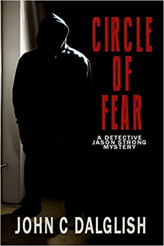 CIRCLE OF FEAR (A Clean Suspense Murder Mystery) (Detective Jason Strong Series Book 12)