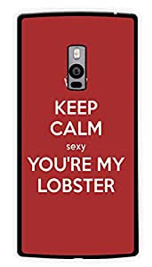 "Humor Gang Keep Calm You'Re My Lobster - Friends Printed Designer Mobile Back Cover For ""OnePlus Two"" (2D, Glossy, Premium Quality Snap On Case)"